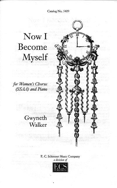 Gwyneth Walker Now I Become Myself